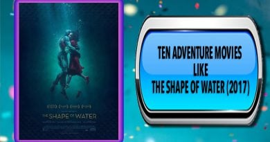 Ten Adventure Movies Like The Shape of Water (2017)