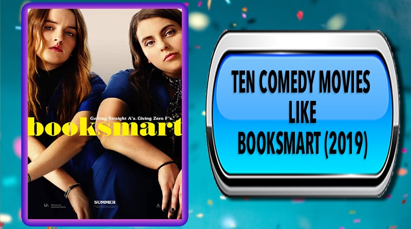 Ten Comedy Movies Like Booksmart (2019)