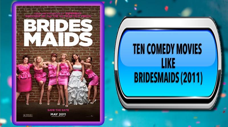 Ten Comedy Movies Like Bridesmaids (2011)