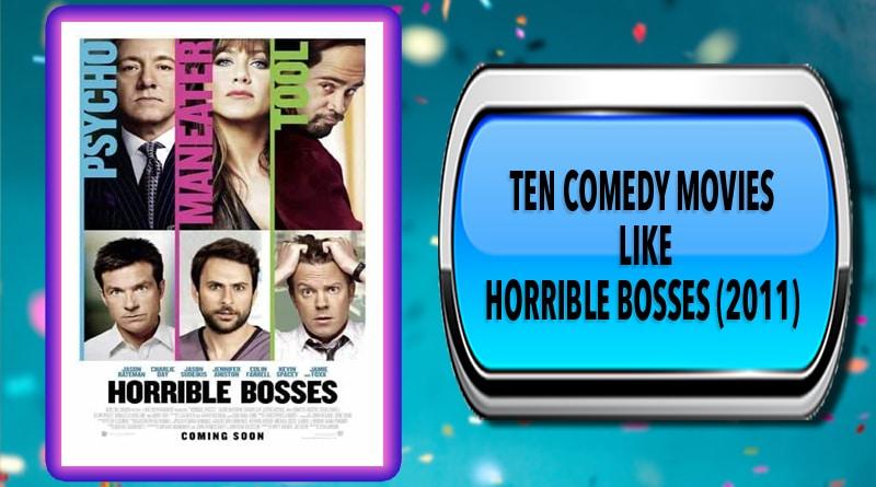 Ten Comedy Movies Like Horrible Bosses 2011 Australia Unwrapped