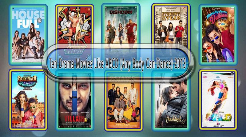 Ten Drama Movies Like ABCD (Any Body Can Dance) 2013