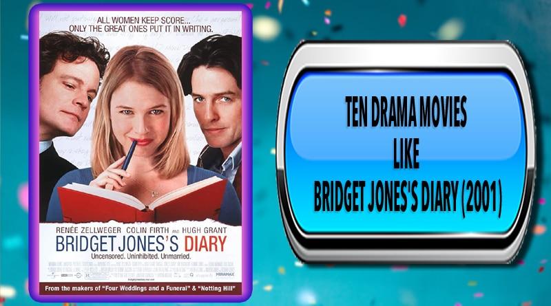 Ten Drama Movies Like Bridget Jones S Diary 2001 Australia Unwrapped