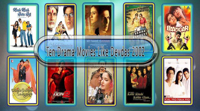 Ten Drama Movies Like Devdas (2002)