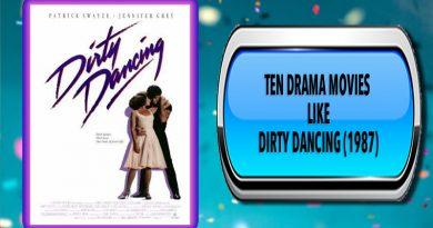 Ten Drama Movies Like Dirty Dancing (1987)