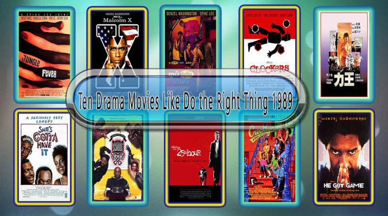 Ten Drama Movies Like Do the Right Thing (1989)