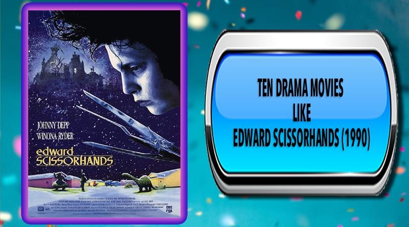 Ten Drama Movies Like Edward Scissorhands (1990)