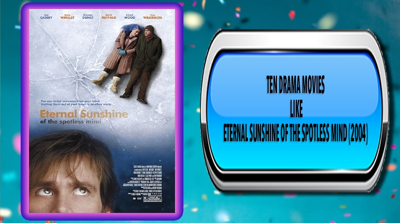 Ten Drama Movies Like Eternal Sunshine of the Spotless Mind (2004)