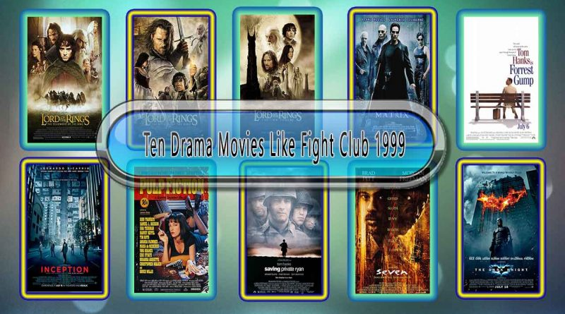 Ten Drama Movies Like Fight Club 1999