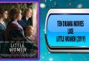 Ten Drama Movies Like Little Women (2019)