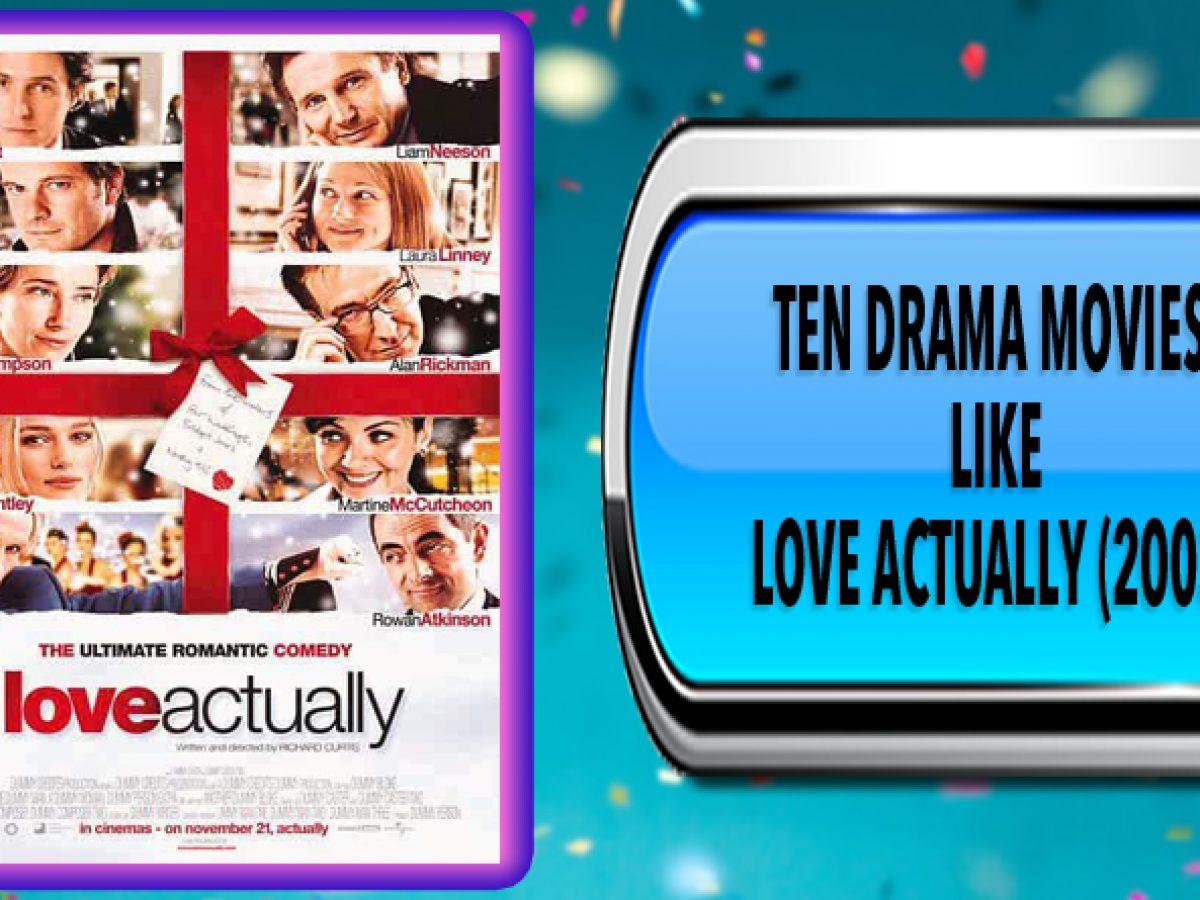 Ten Drama Movies Like Love Actually 2003 Australia Unwrapped