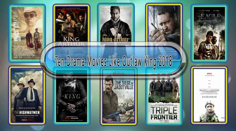 Ten Drama Movies Like Outlaw King 2018