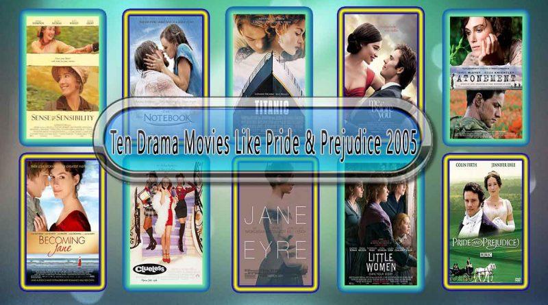 Ten Drama Movies Like Pride & Prejudice (2005)