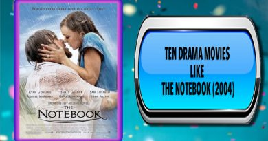 Ten Drama Movies Like The Notebook (2004)