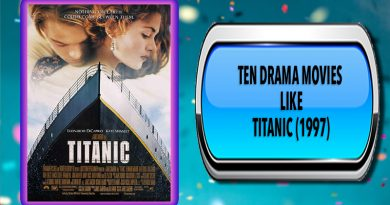 Ten Drama Movies Like Titanic (1997)