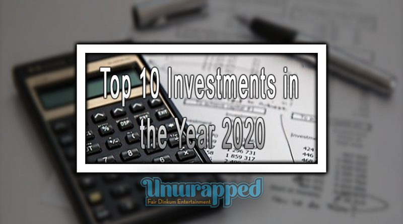 Top 10 Investments in the Year 2020