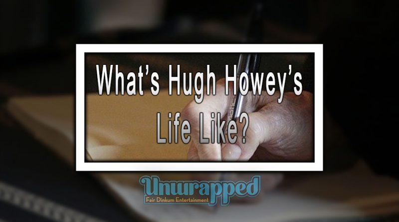 What's Hugh Howey's Life Like