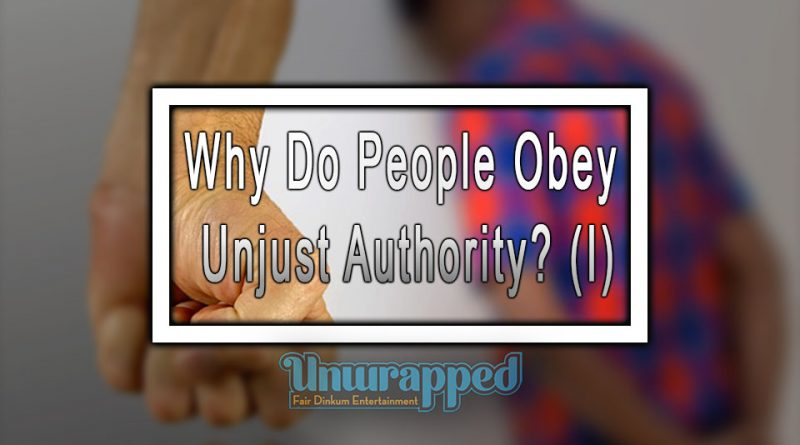 Why Do People Obey Unjust Authority (I)