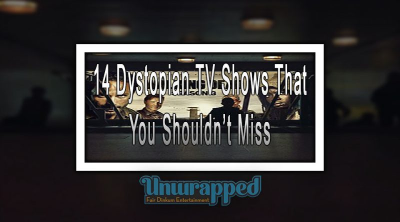 14 Dystopian TV Shows That You Shouldn't Miss