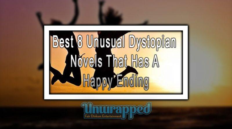 Best 8 Unusual Dystopian Novels That Has A Happy Ending