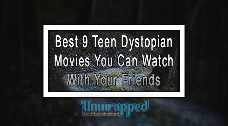 Best 9 Teen Dystopian Movies You Can Watch With Your Friends