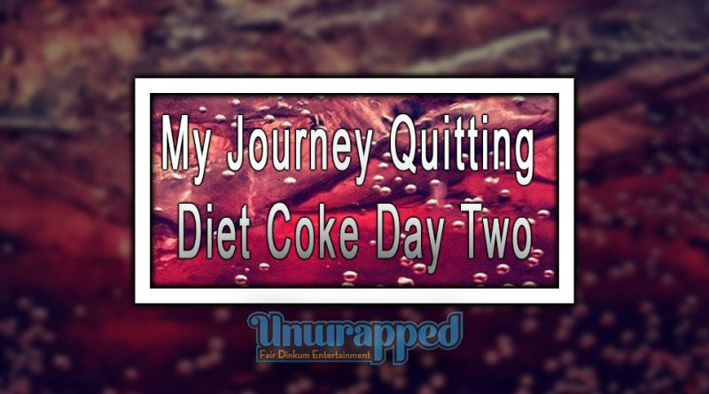My Journey Quitting Diet Coke Day Two