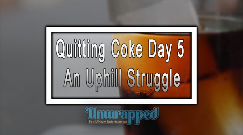 Quitting Coke Day 5 An Uphill Struggle