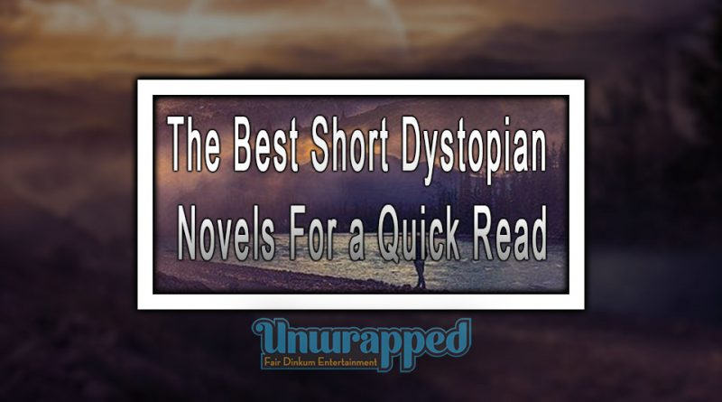 The Best Short Dystopian Novels For a Quick Read