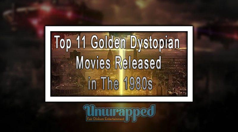 Top 11 Golden Dystopian Movies Released in The 1980s