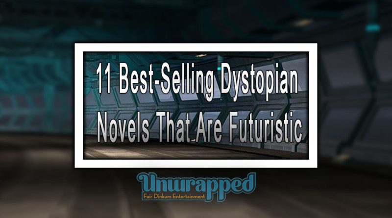 11 Best-Selling Dystopian Novels That Are Futuristic