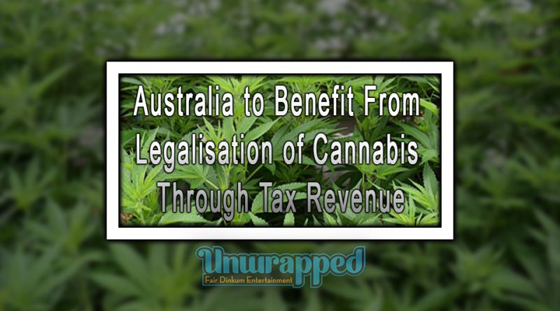 Australia to Benefit From Legalisation of Cannabis Through Tax Revenue