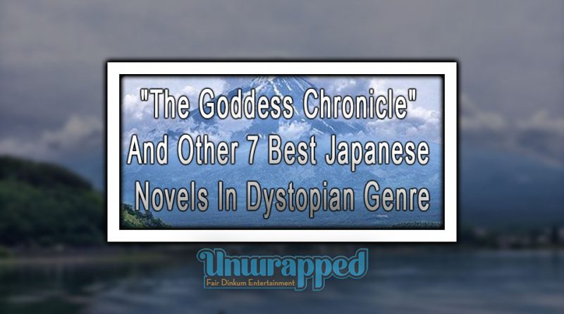 """The Goddess Chronicle"" and Other 7 Best Japanese Novels In Dystopian Genre"