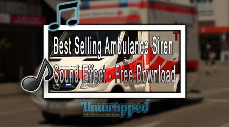 Best Selling Ambulance Siren Sound Effect - Free Download