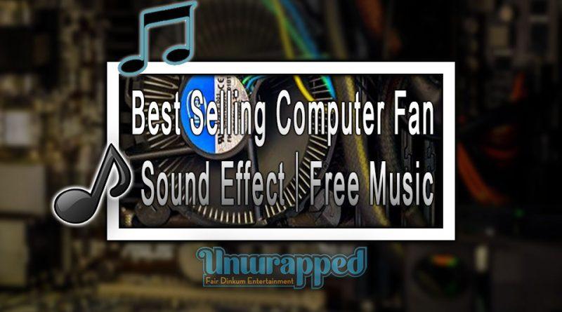 Best Selling Computer Fan Sound Effect|Free Music