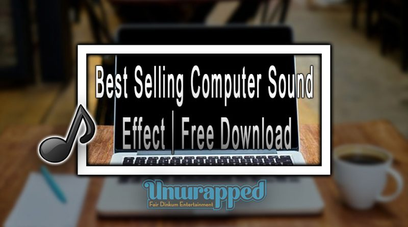 Best Selling Computer Sound Effect|Free Download