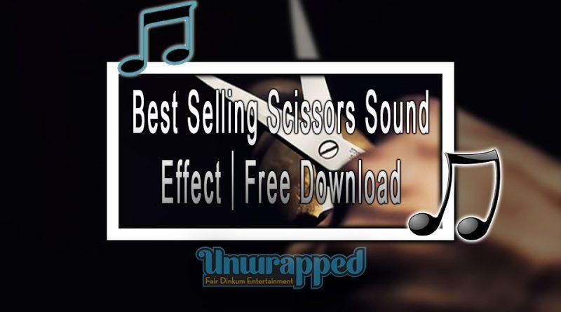 Best Selling Scissors Sound Effect|FreeDownload