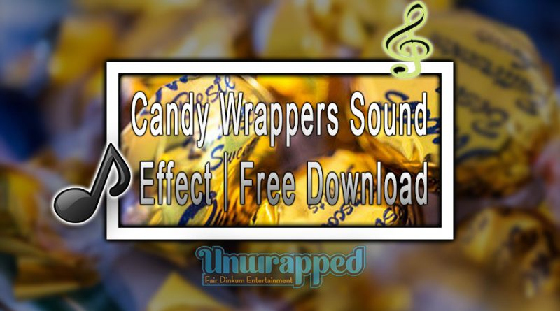 Candy Wrappers Sound Effect|Free Download