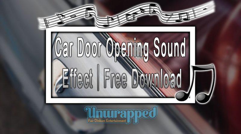 Car Door Opening Sound Effect|Free Download