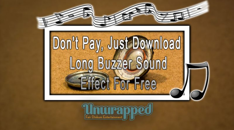 Don't Pay, Just Download Long Buzzer Sound Effect For Free