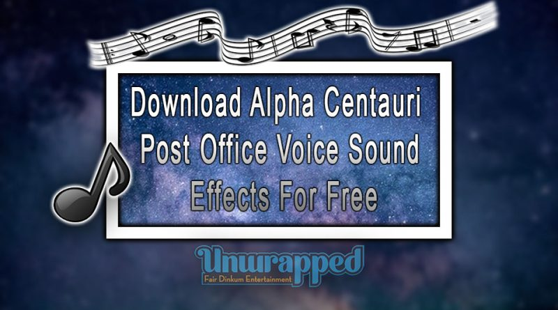 Download Alpha Centauri Post Office Voice Sound Effects For Free