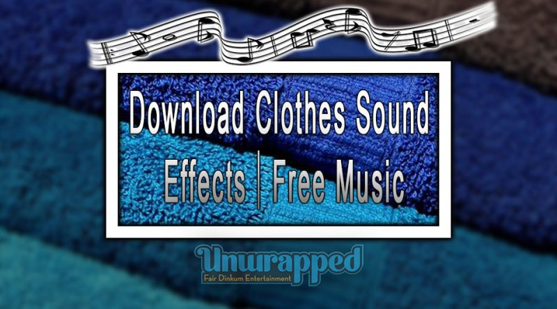 Download Clothes Sound Effects|Free Music