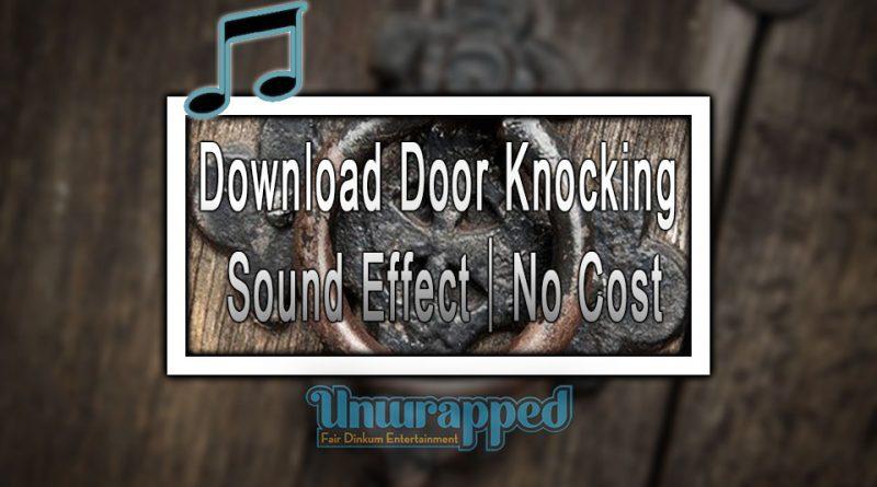 Download Door Knocking Sound Effect|No Cost