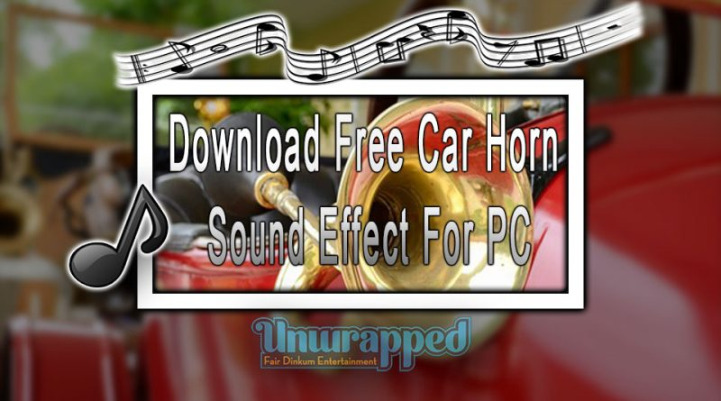 Download Free Car Horn Sound Effect For PC