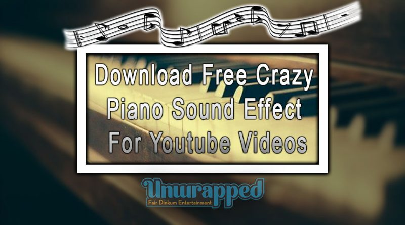 Download Free Crazy Piano Sound Effect For Youtube Videos