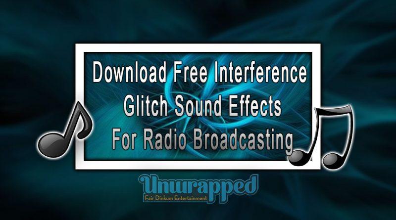 Download Free Interference Glitch Sound Effects For Radio Broadcasting