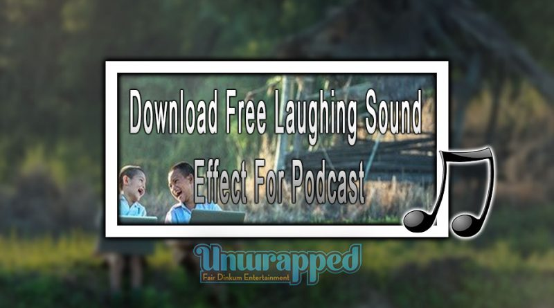 Download Free Laughing Sound Effect For Podcast
