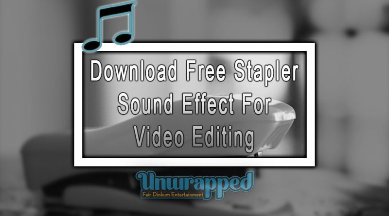 Download Free Stapler Sound Effect For Video Editing