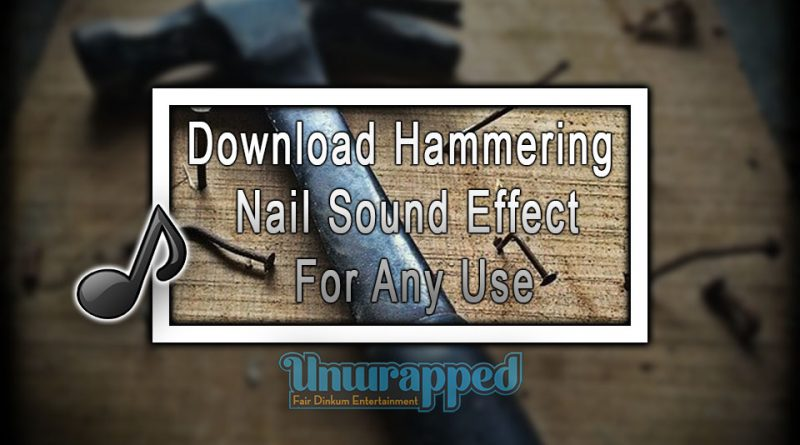 Download Hammering Nail Sound Effect For Any Use