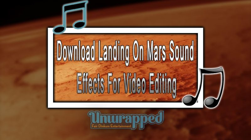 Download Landing On Mars Sound Effects For Video Editing