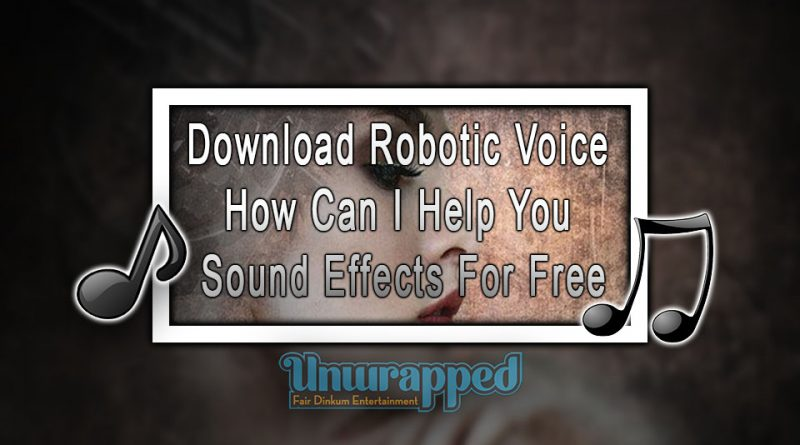 Download Robotic Voice How Can I Help You Sound Effects For Free