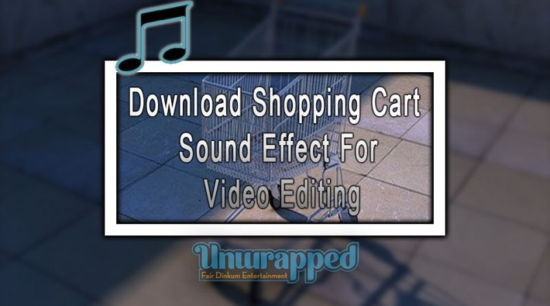 Download Shopping Cart Sound Effect For Video Editing